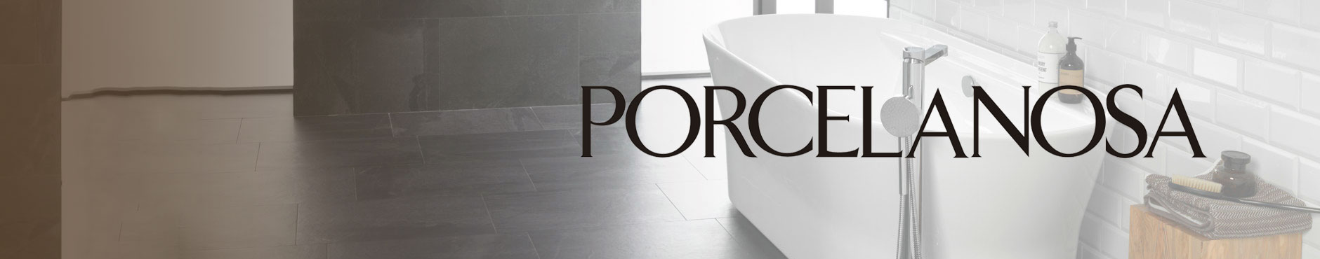 Porcelanosa Sale 18th May - 10th June 2018