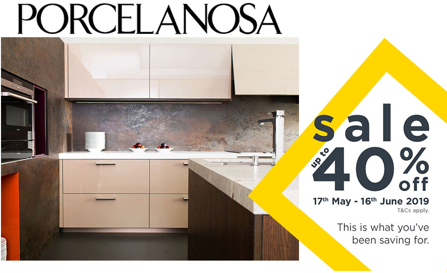 Porcelanosa Sale 17th May - 16th June 2019